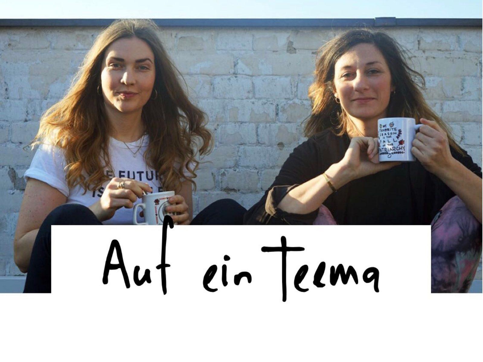 Auf ein Teema mit Jasmin Kröger und Aysche Wesche